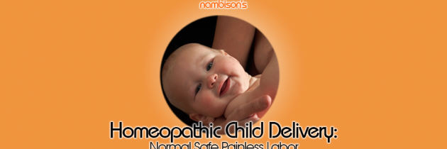 Homeopathic Child Delivery: Normal Safe Painless Labor