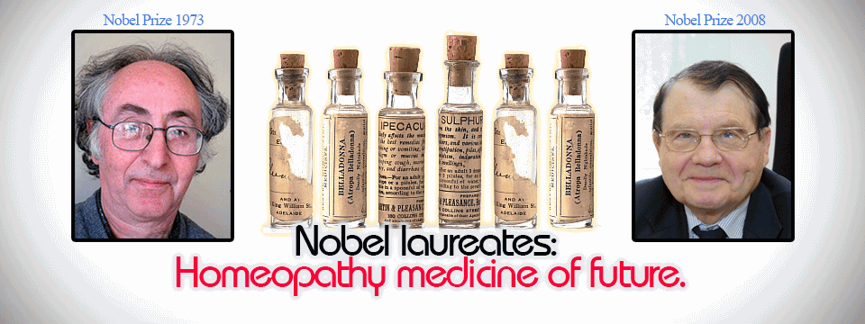 Nobel laureates: Homeopathy medicine of future.